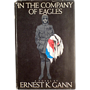 Vintage Book - In the Company of Eagles by Ernest K. Gann - WWI Novel