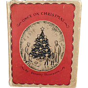 Vintage Christmas Story Book – Once on Christmas by Dorothy Thompson -1938
