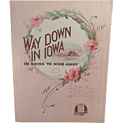 Vintage Sheet Music – Way Down in Iowa I'm Going to Hide Away - 1916