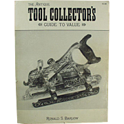 Old Reference Book - Tool Collector's Guide by Ronald S. Barlow - 1985 Softbound