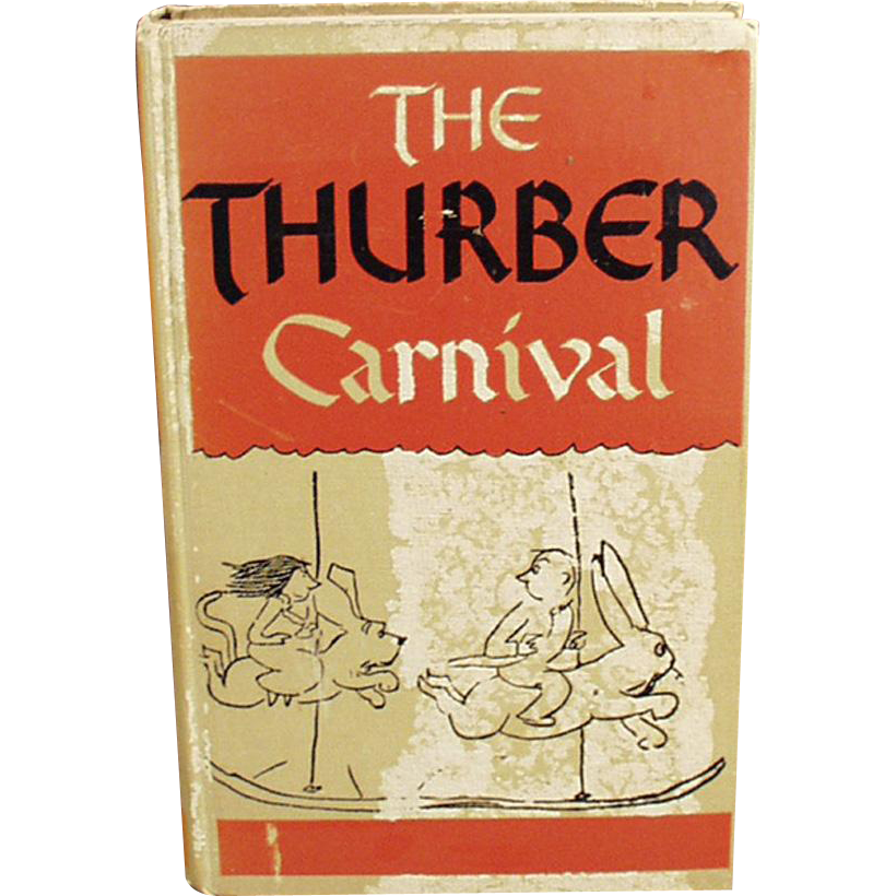 Vintage Book - Thurber Carnival - 1945 Edition by James Thurber