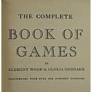 Vintage Book of Games - The Complete Book of Games by Clement Wood - 1940 Hardbound