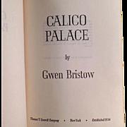 Vintage Novel - Calico Palace by Gwen Bristow - 1970 Hardbound Book