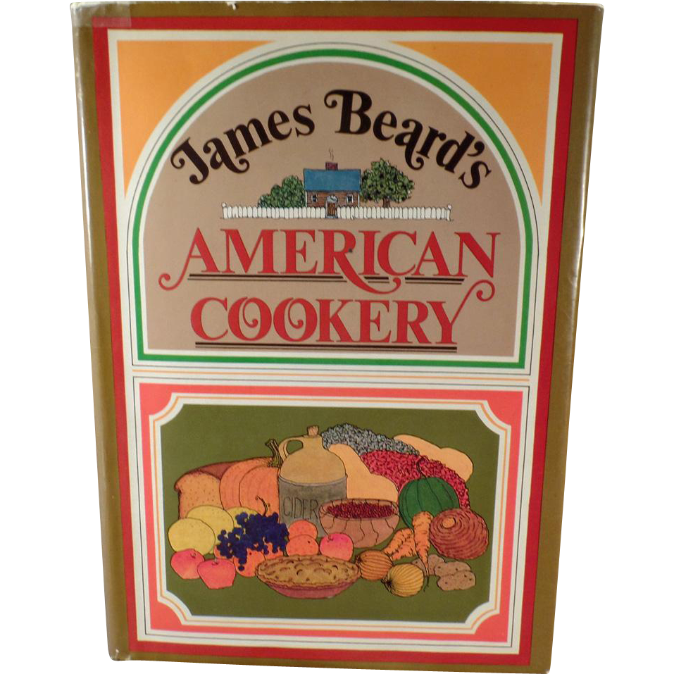 Vintage American Cookery Recipe Book by James A. Beard - Hardbound 1972 Edition