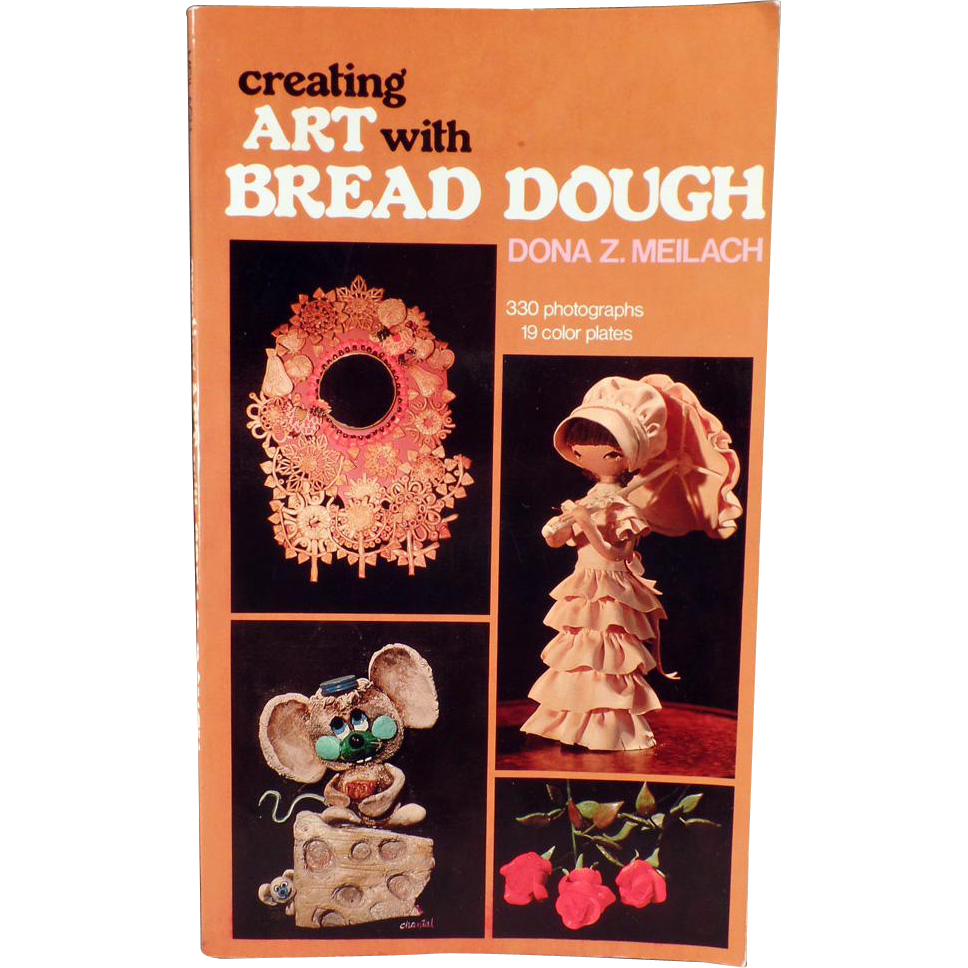 Vintage Book on Bread Dough Art by Dona Z. Meilach – Old Craft Book