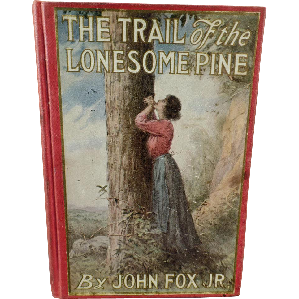 Vintage Book - Trail of the Lonesome Pine - Old Hardbound Edition - 1908
