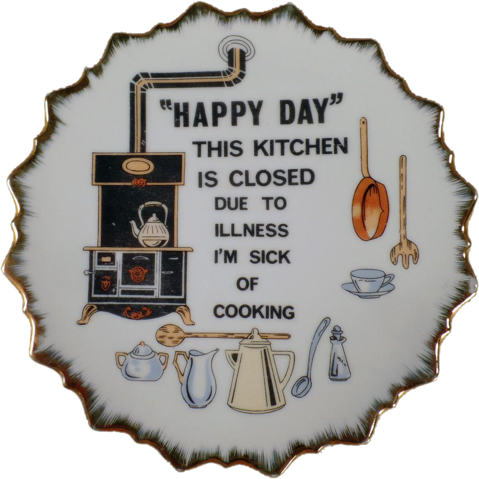 Vintage Hanging Plate - Happy Day This Kitchen is Closed - I'm Sick of Cooking