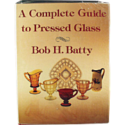 Old Reference Book - A Complete Guide to Pressed Glass by Bob H. Batty - Hardbound