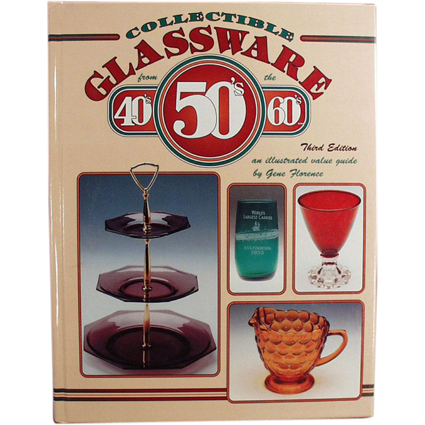 Vintage Reference Book - Collectible Glassware from the 40s 50s 60s by Gene Florence - Handy Old Reference