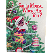 Vintage Christmas Storybook – Santa Mouse, Where Are You? – Michael Brown 1968 Copyright