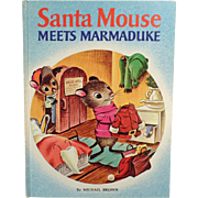Vintage Christmas Story Book – Santa Mouse Meets Marmaduke – Michael Brown 1969 Copyright