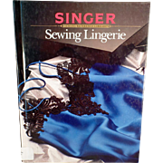 Old Reference Book - Singer Sewing Lingerie – Intimate Apparel and Sleepwear