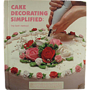 Vintage Recipe Book - Cake Decorating Simplified - Great Idea Book - Old Hardbound Edition