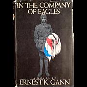 Vintage Book - Ernest K. Gann WWI Novel - In the Company of Eagles