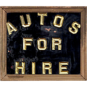 "Reverse Painted Glass Sign - ""Autos For Hire"" - Folk Art - Automobilia - Railroadiana - Advertising - Mantiques"