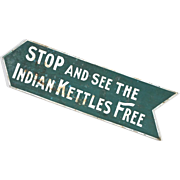 "Antique Folk Art Sign - Hand Painted Americana - ""Stop and See the Indian Kettles Free"""