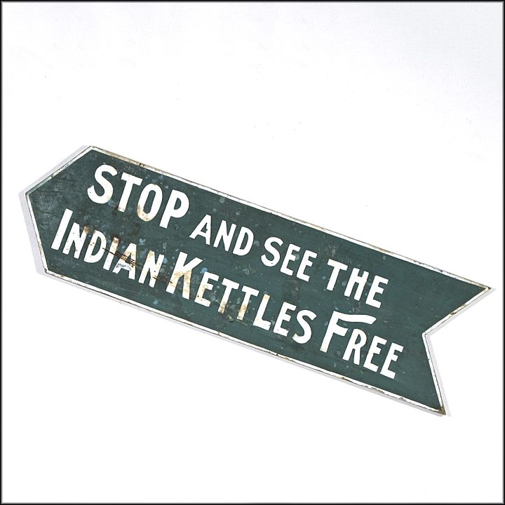 """Antique Folk Art Sign - """"Stop and see the Indian Kettles Free"""" - Hand Painted"""
