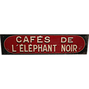 Original French Cafes de l'elephant noir sign