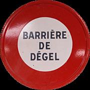 French Barriere De Degel sign