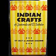 Indian Crafts Of Guatemala and El Salvador 1st Edition