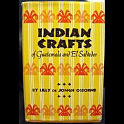 Indian Crafts Of Guatemala and El Salvador 1st Edition