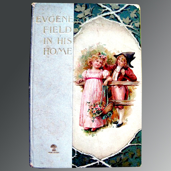 Vintage Book Eugene Field In His Home 1898 Illustrated