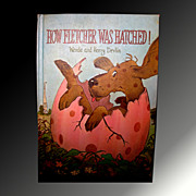 How Fletcher Was Hatched! - Vintage Childrens Book First Edition