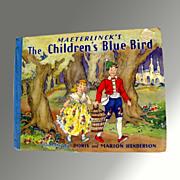 Maeterlinck's The Children's Blue Bird - Vintage Illustrated Book