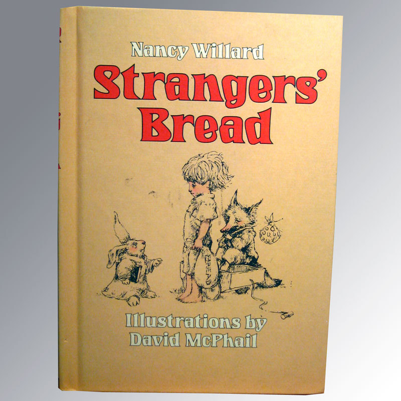 Strangers Bread Vintage Childrens Book / Nancy Willard / David McPhail / Illustrated Childrens Book