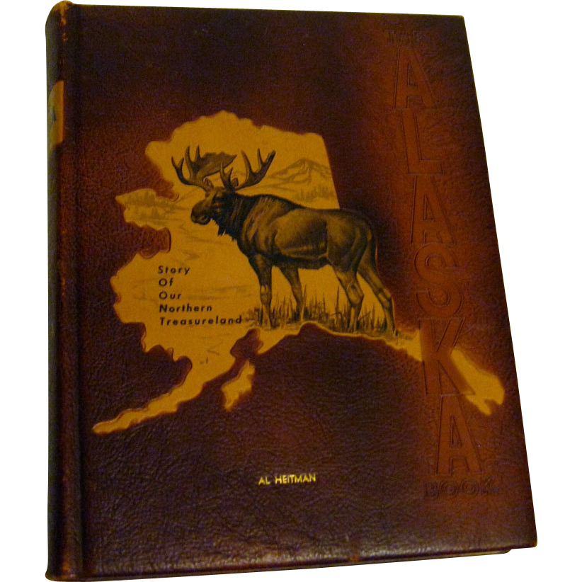 The Alaska Book Story Of Our Norther Treasureland Vintage Book