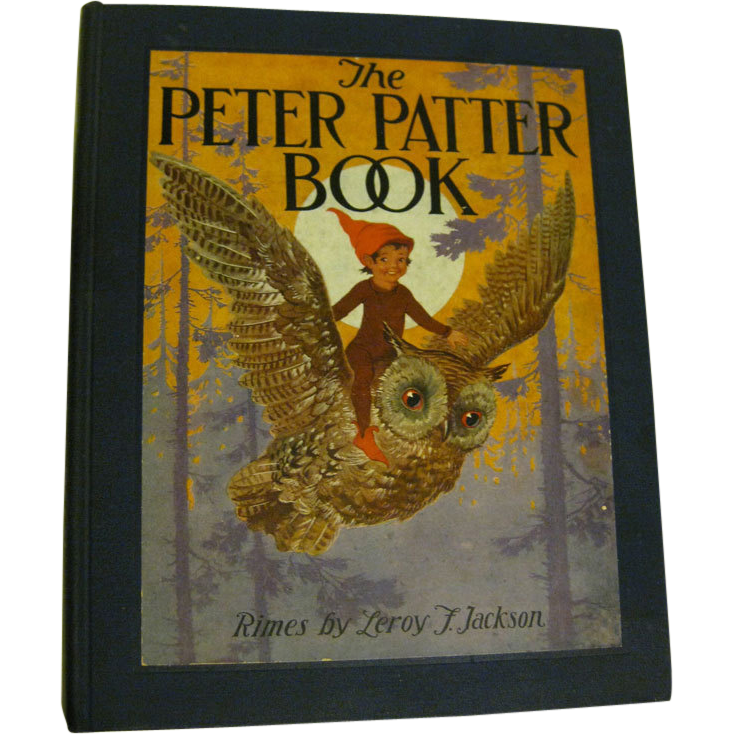 The Peter Patter Book 1918 Childrens Book First Edition