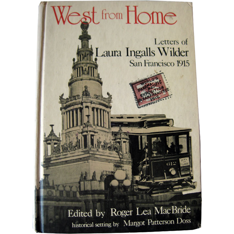 West From Home Laura Ingalls Wilder Letters from San Francisco Worlds Fair 1915 / History Book / Gift Book