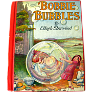 Bobbie Bubbles by E Hugh Sherwood Vintage Childrens Book / Illustrated Book / Childrens Gift / Read Aloud Story / Fairy Book / 1930s
