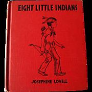 Vintage Childrens Book Eight Little Indians 1935 / Platt and Munk / Illustrated Book / Native American Children