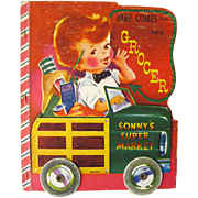 Cut Out Childrens Book Here Comes The Grocer With Rolling Wheels Cover / Vintage Illustrated Childrens Book / 1950s Storybook