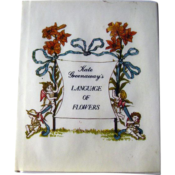 Kate Greenaways Language of Flowers / Floral Meanings Vintage Book / Victorian Romance
