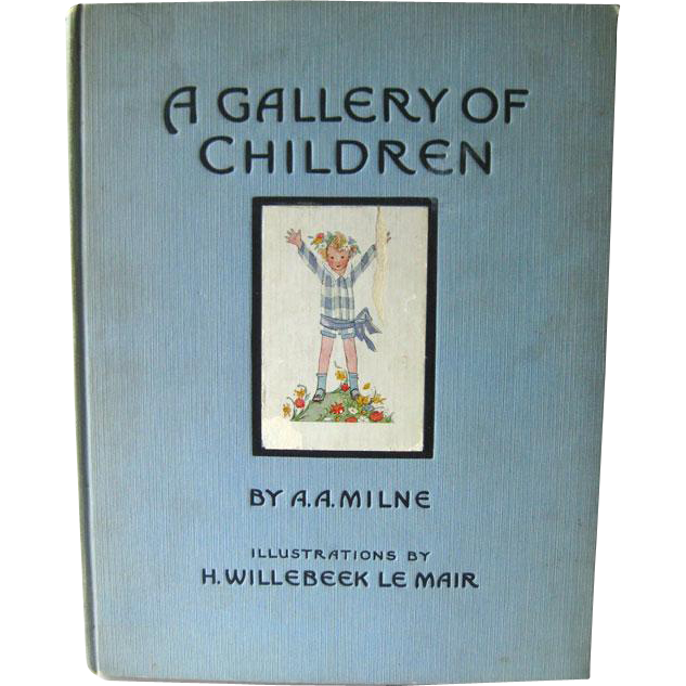 A Gallery of Children By A A Milne Illustrated by H Willebeek Le Mair / Vintage Childrens Book / Winnie the Phooh