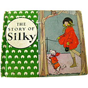 The Story Of Silky And The Kitty With The Black Nose - Vintage Childrens Book - 1930s Illustrated Book - Dog Book