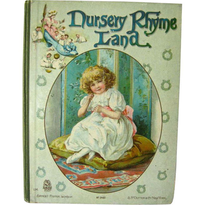Nursery Rhyme Land Antique Book 1912 - Ernest Nister London No 3402 - E P Dutton and Co - Illustrated Book - Child Illustration - Read Aloud
