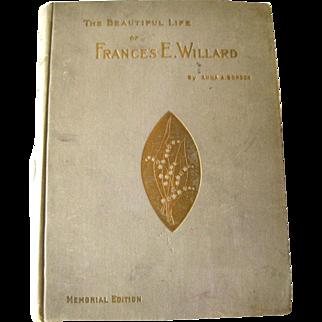 The Beautiful Life of Frances E Willard - Womans Temperance Movement History - American History - Womens History Book