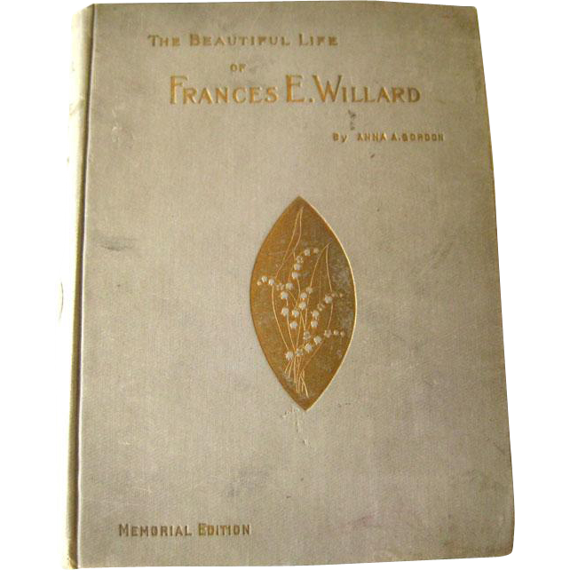 The Beautiful Life of Frances E Willard - Womans Temperance Movement History - American History - Womens History Book