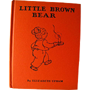 Little Brown Bear Original 1942 First Edition by Elizabeth Upham - Illustrated Childrens Book - Marjorie Hartwell Illustrator - 1940s Book