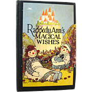 First Edition Raggedy Ann's Magical Whishes by Johnny Gruelle Vintage Childrens Book - Childrens Library - Childrens Literature