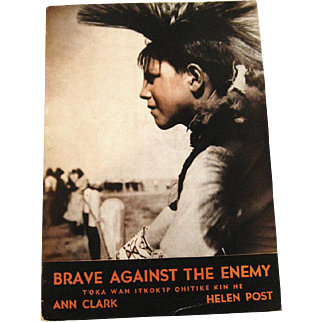 Brave Against The Enemy - T'Oka Wan Itkok 'ip Ohitike Kin He - Lakota Billingual Book - Sioux Translation by Emil Afraid of Hawk