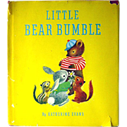 Little Bear Bumble Written and Illustrated by Katherine Evans First Edition - Illustrated Childrens Book - Childrens Library - Gift Book