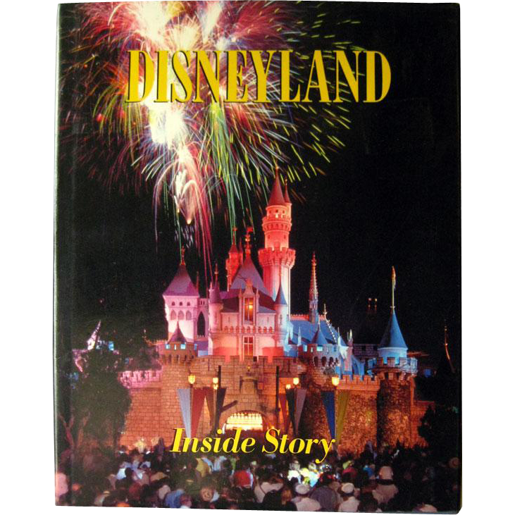 Disneyland The Inside Story by Randy Bright - Walt Disney - Coffee Table Book