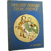 Nursery Friends From France Illustrated Childrens Book - Book House Book - Illustrated by Maud and Miska Petersham - Childrens Literature