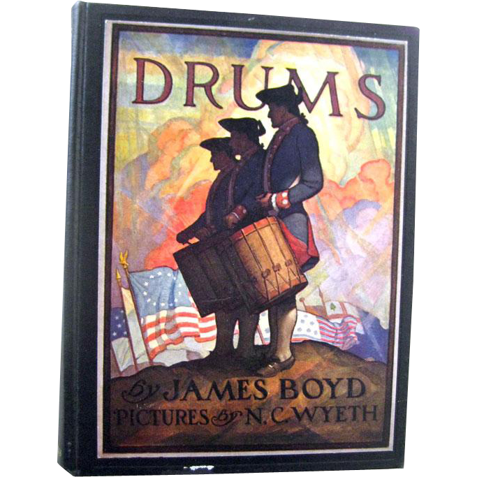Drums by James Boyd Illustrated by NC Wyeth 1928 - American Revolution - Childrens Classic Book - Color Illustrations - War History Book