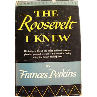 The Roosevelt I Knew by Frances Perkins - Political Memoir - Theodore Roosevelt - Political History - Literary Gift