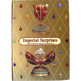 Imperial Surprises A Pop Up Book of Faberge Masterpieces - 3d Book - Coffee Table Book - Vintage Pop Up Book - Faberge Eggs
